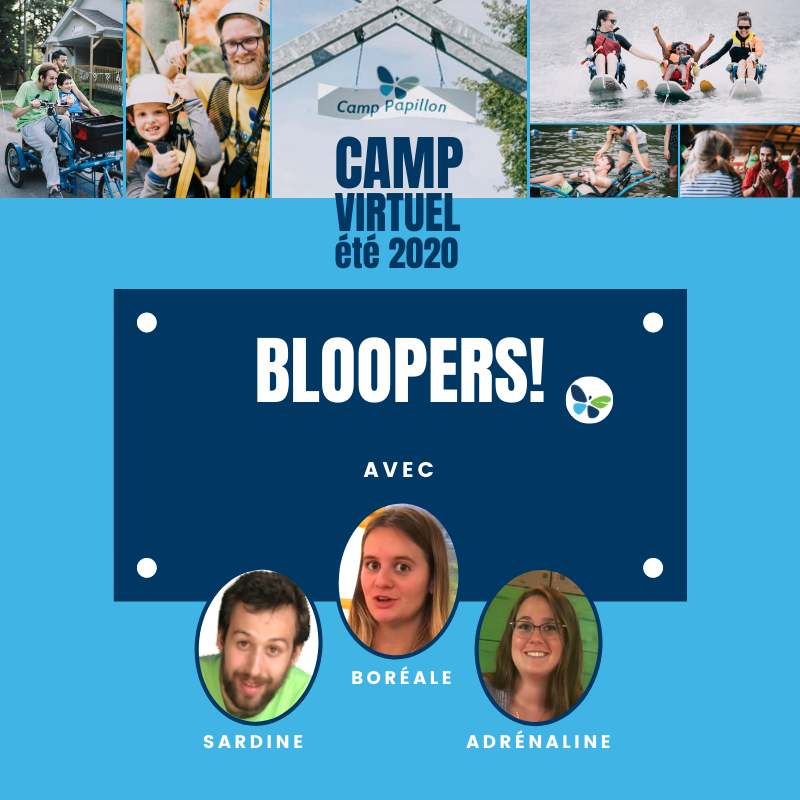 Bloopers du Camp Papillon virtuel - Été 2020